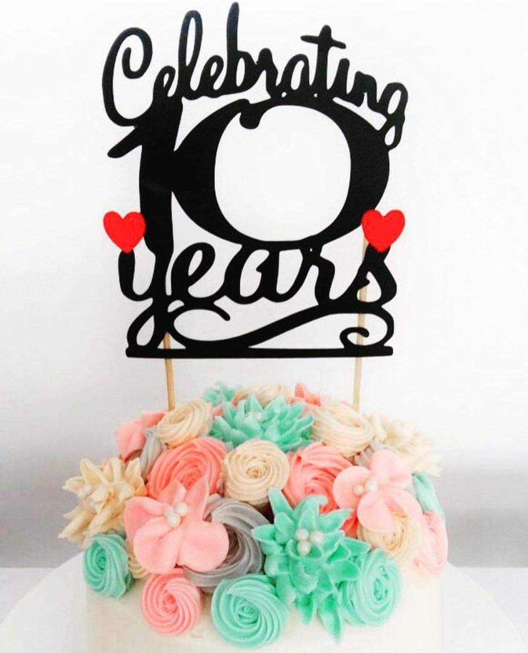 Excellent 10 Years Anniversary Cake Topper Celebrating 10 Years Cake Topper Birthday Cards Printable Nowaargucafe Filternl