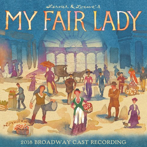 Price comparison product image My Fair Lady (2018 Broadway Cast Recording)