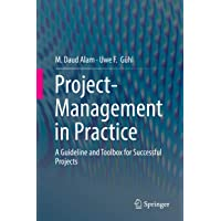 Project-Management in Practice: A Guideline and Toolbox for Successful Projects