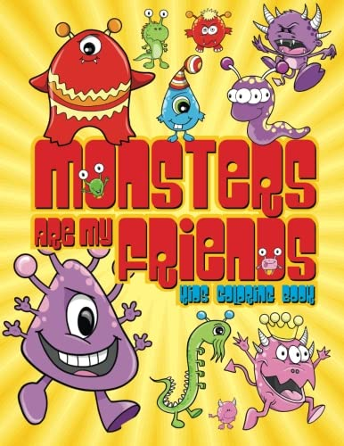 Monsters Are My Friends Kids Coloring Book (Super Fun Coloring Books For Kids 2) (Volume 5)