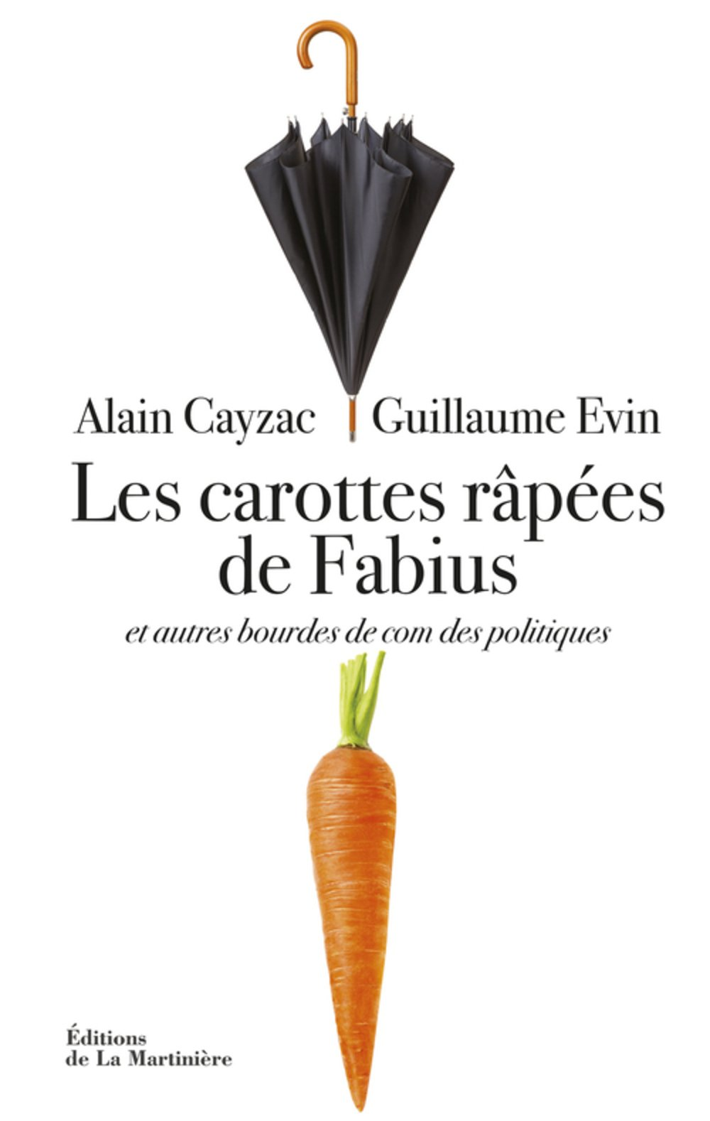 """Résultat de recherche d'images pour """"carottes râpées de Fabius : et autres bourdes de com des politiques"""""""
