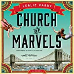 Church of Marvels : A Novel | Leslie Parry