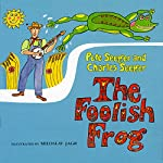 The Foolish Frog | Peter Seeger,Charles Seeger