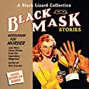 Black Mask 11: Middleman for Murder: And Other Crime Fiction from the Legendary Magazine Audiobook by Otto Penzler (editor), Richard Connell, Richard Deming, Bruno Fischer, C. M. Kornbluth, Cornell Woolrich Narrated by Bart Tinapp, Scott Brick, Eric Conger, Johnny Heller