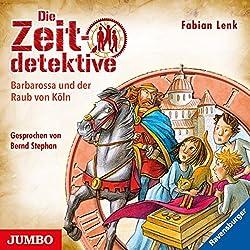 Barbarossa und der Raub von Köln (Die Zeitdetektive 34)