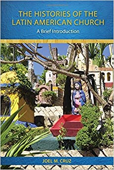 Book The Histories of the Latin American Church: A Brief Introduction by Joel M. Cruz (2014-11-01)