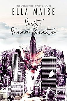 The Alexander & Maya Duet: Lost Heartbeats by [Maise, Ella]