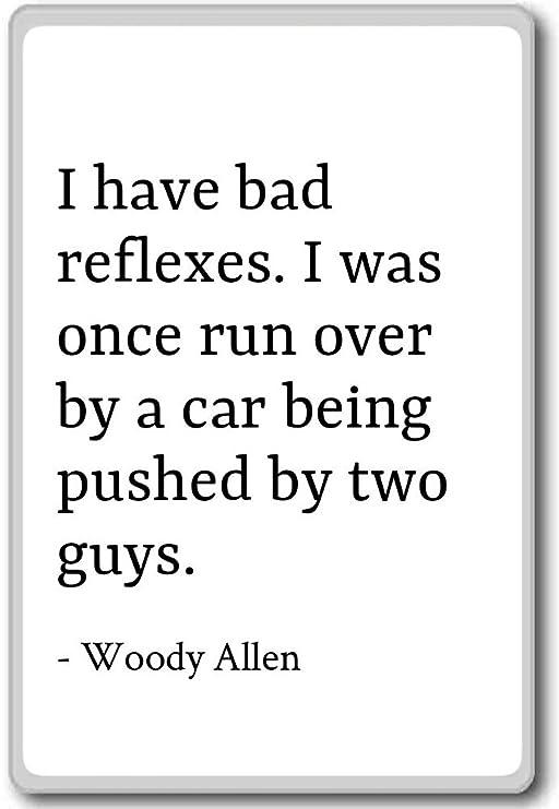 Tengo Mal reflejos. Yo era una vez Run Over By a C... - Woody ...