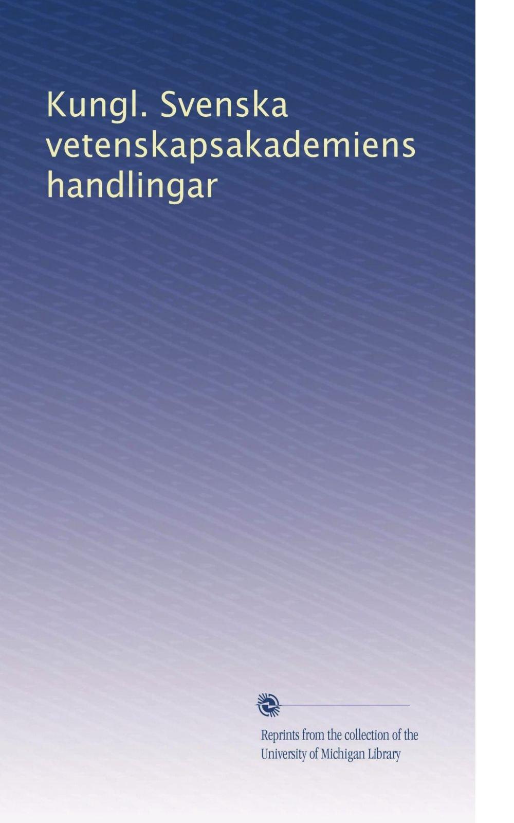 Kungl. Svenska vetenskapsakademiens handlingar (Swedish Edition) pdf epub