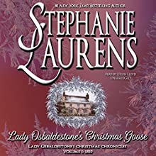 Lady Osbaldestone's Christmas Goose: Lady Osbaldestone's Christmas Chronicles, Book 1 Audiobook by Stephanie Laurens Narrated by Helen Lloyd