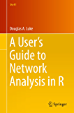 A User's Guide to Network Analysis in R (Use R!)