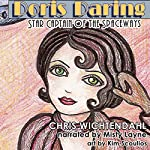 Doris Daring: Star Captain of the Spaceways | Chris Wichtendahl