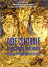 Asie centrale - Transferts culturels le long de la Route de la soie par Espagne