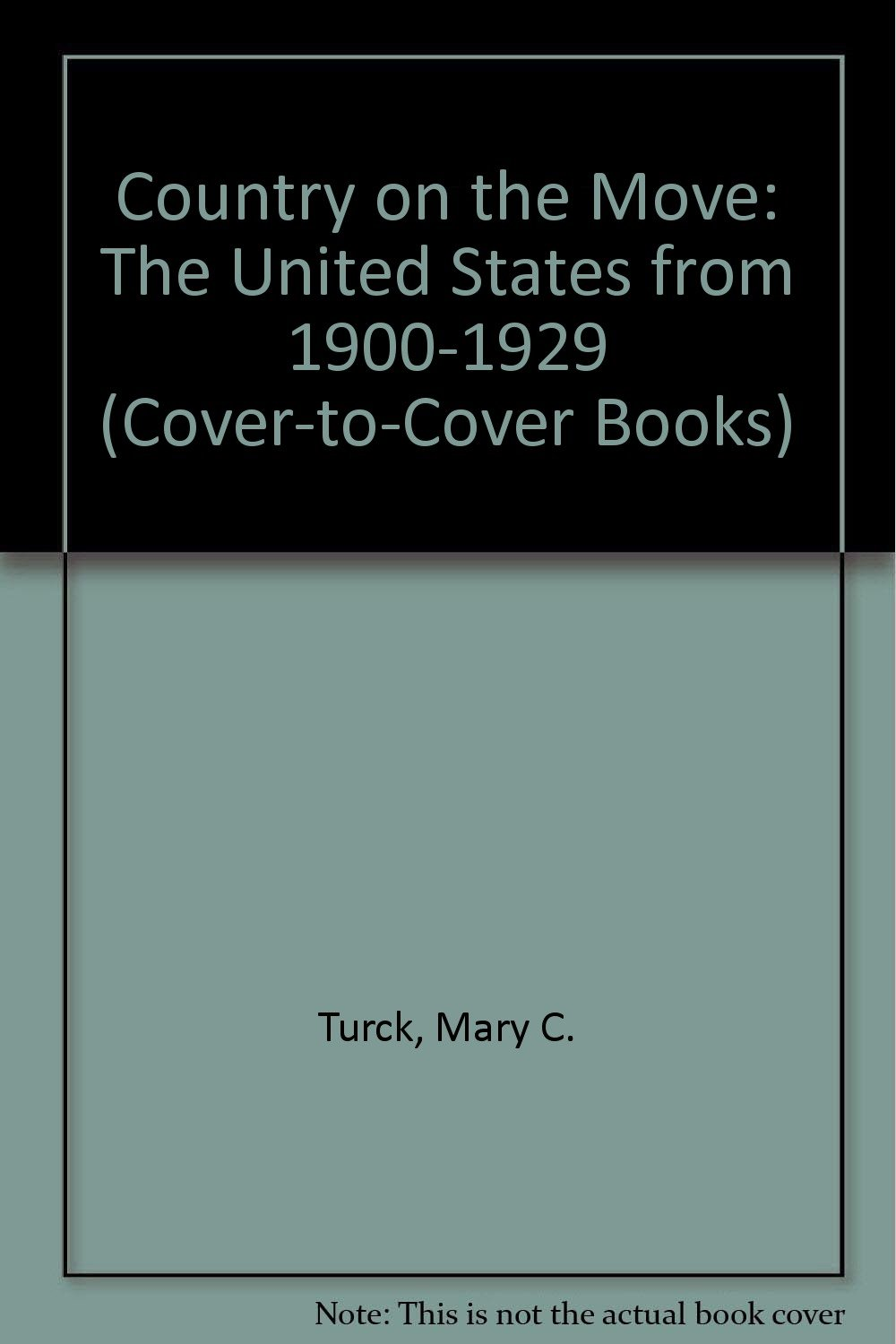 Read Online A Country On The Move: The United States From 1900-1929 (Cover-to-cover Books) PDF