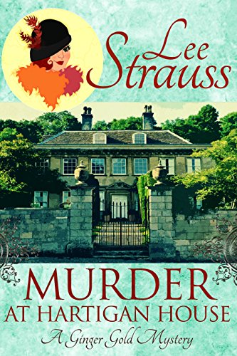 Murder at Hartigan House: a cozy historical mystery (A Ginger Gold Mystery Book 2) cover