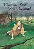 When the River Ran Backward (Adventures in Time)