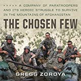 #10: The Chosen Few: A Company of Paratroopers and Its Heroic Struggle to Survive in the Mountains of Afghanistan