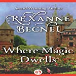 Where Magic Dwells | Rexanne Becnel