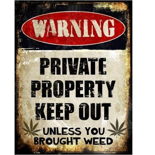 Novelty Private Property Keep Out Unless You Brought Weed Metal Sign (Private Property Keep Out Signs For Sale)