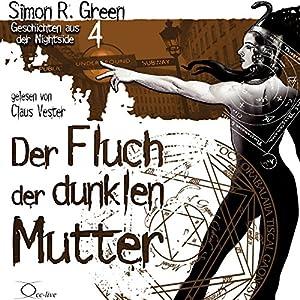 Der Fluch der dunklen Mutter (Geschichten aus der Nightside 4) Hörbuch