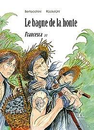 Le bagne de la honte, Tome 2 : par Frédéric Bertocchini