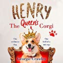 Henry: The Queen's Corgi Audiobook by Georgie Crawley Narrated by David Thorpe, Beth Chalmers