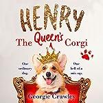 Henry: The Queen's Corgi | Georgie Crawley