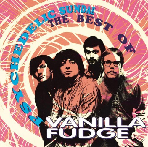 Psychedelic Sundae: The Best Of Vanilla Fudge by Vanilla Fudge (1993-01-19)