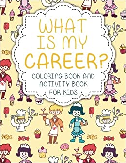 What Is My Career Coloring Book And Activity For Kids Speedy Publishing LLC 9781633837133 Amazon Books