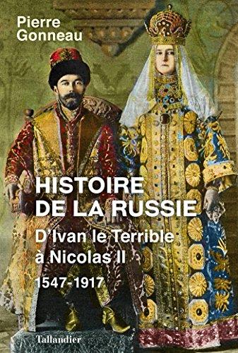 Histoire de la Russie: D'Ivan le intolerable à Nicolas II : 1547-1917 (French Edition)