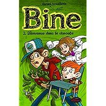 Bine 2 : Bienvenue dans la chnoute (French Edition)
