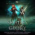 Shades of Glory: Age of Magic: The Hidden Magic Chronicles, Book 3 | Michael Anderle,Justin Sloan