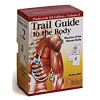 Trail Guide to the Body Flash Cards 5th Edition Volume 2 - Muscles of the Human...