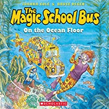 The Magic School Bus on the Ocean Floor Audiobook by Joanna Cole Narrated by Cassandra Morris