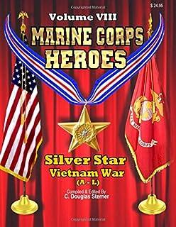 Marine Corps Heroes: Silver Star (Vietnam [M-Z] to Present) (Volume ...