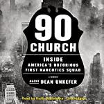 90 Church: Inside America's Notorious First Narcotics Squad | Agent Dean Unkefer