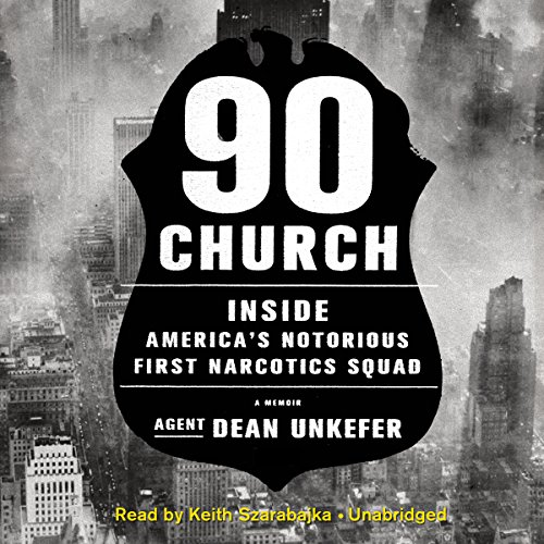 90 Church: Inside America's Notorious First Narcotics Squad by Blackstone Audio, Inc.