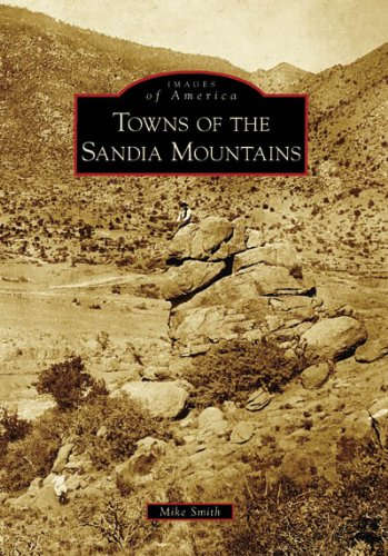 Towns of the Sandia Mountains (NM) (Images of America) pdf