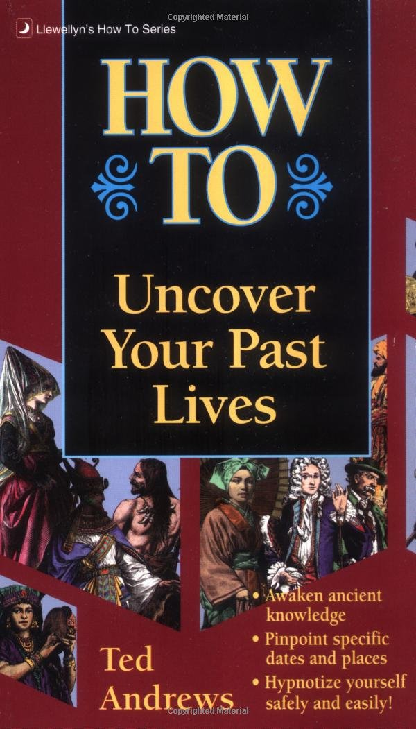 Download How to Uncover Your Past Lives (Llwellyn's How to Series) PDF