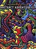 Abstract Adventure III: A Kaleidoscopia Coloring Book