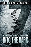 Into the Dark: From the Journals of Samantha Bloodworth (Walking on Mars Serial 7)