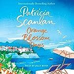 Orange Blossom Days: A Novel | Patricia Scanlan