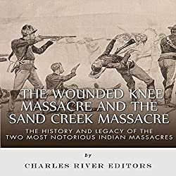 The Wounded Knee Massacre and the Sand Creek Massacre