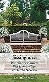 Sissinghurst: Portrait eines Gartens