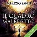 Il quadro maledetto Audiobook by Fabrizio Santi Narrated by Dario Penne