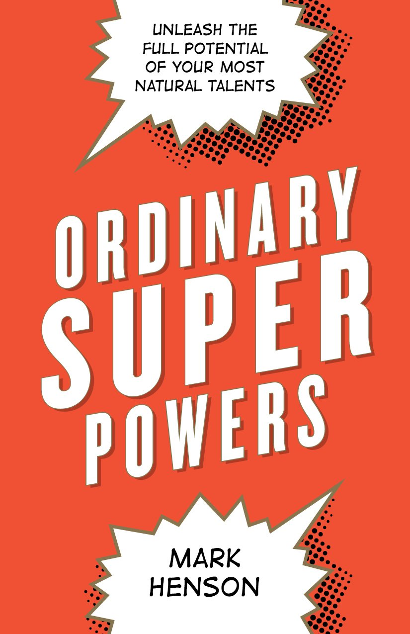 Ordinary Superpowers: Unleash the Full Potential of Your