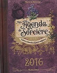 Mon agenda de sorcière 2016. Potions, formules & jours magiques par Marie de Hennezel