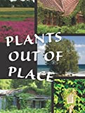 Plants Out of Place, Courtney Farrell, 1615905618