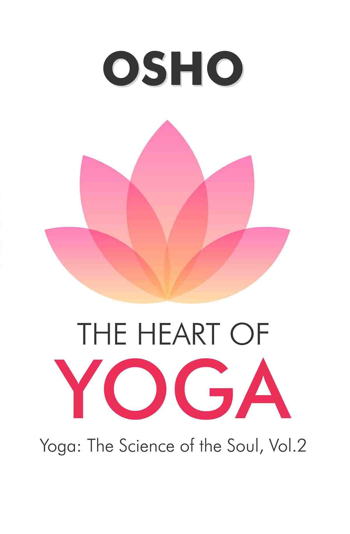 The Heart Of Yoga: Osho: 9789352612062: Amazon.com: Books