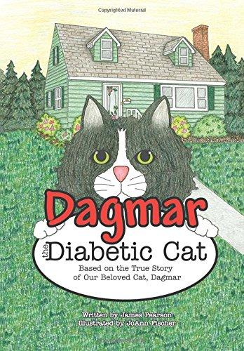 Download Dagmar the Diabetic Cat: Based on the True Story of Our Beloved Cat, Dagmar ebook